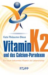 Vitamin K2 -Das Calzium-Paradoxon