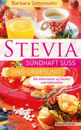 STEVIA - sündhaft süß und urgesund von Barbara Simonsohn