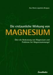 Die erstaunliche Wirkung von Magnesium - Ana Bergas