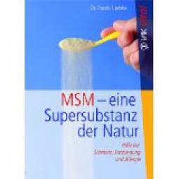 MSM - eine super Substanz der Natur- von Dr. med. Frank Liebke